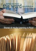 Breaking the word barrier : stories of adults learning to read