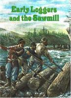 Early Loggers and the Sawmill