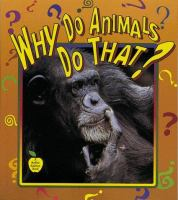 Why Do Animals Do That?