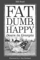 Fat, Dumb, and Happy Down in Georgia