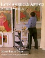 Latin American Artists in Their Studios