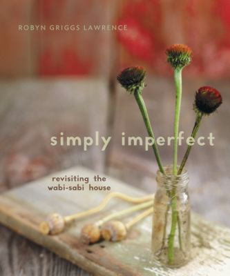 Simply Imperfect: revisiting the wabi-sabi house book cover
