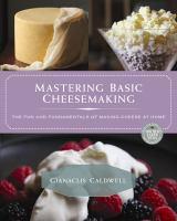Mastering Basic Cheesemaking