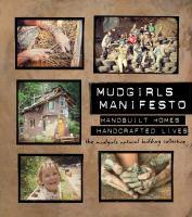 Mudgirls Manifesto : Handbuilt Homes, Handcrafted Lives