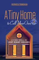 A Tiny Home to Call your Own