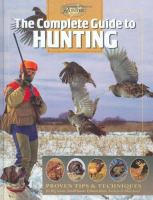 The Complete Guide to Hunting