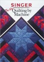 The New Quilting By Machine