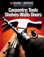 Carpentry: Tools, Shelves, Walls, Doors