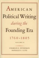 American Political Writing During the Founding Era, 1760-180