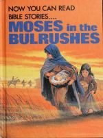 Now You Can Read-- Moses in the Bulrushes