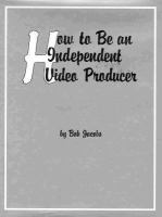 How to Be An Independent Video Producer