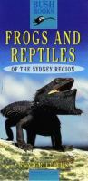 Frogs and Reptiles of the Sydney Region