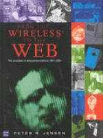 From the Wireless to the Web: The Evolution of Telecommunications, 1901-2001