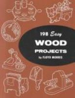 198 Easy Wood Projects