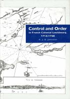 Control and Order in French Colonial Louisbourg, 1713-1758