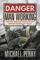 Danger, Man Working