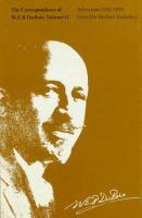 The Correspondence of W. E. B. Du Bois