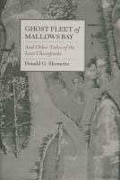 Ghost Fleet of Mallows Bay and Other Tales of the Lost Chesapeake