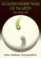 Acupressure Way of Health, Jin Shin Do