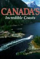 Canada's Incredible Coasts