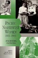 Pacific Northwest Women, 1815-1925