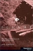 Illahe : the story of settlement in the Rogue River canyon
