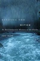 Finding the river : an environmental history of the Elwha