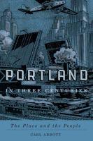 Portland in Three Centuries