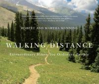 Walking distance : extraordinary hikes for ordinary people