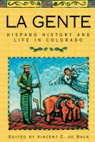 La gente : hispano history and life in Colorado
