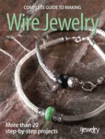 Complete Guide to Making Wire Jewelry