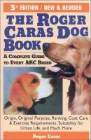 The Roger Caras Dog Book
