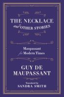 The necklace and other stories : Maupassant for modern times