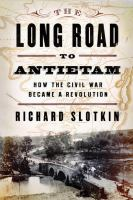 The Long Road to Antietam