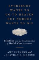 Everybody Wants to Go to Heaven but Nobody Wants to Die