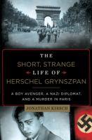The Short, Strange Life of Herschel Grynszpan