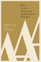 The Asian American Achievement Paradox