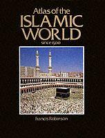 Atlas of the Islamic World Since 1500