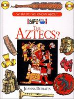 What Do We Know About the Aztecs?