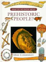 What Do We Know About Prehistoric People?