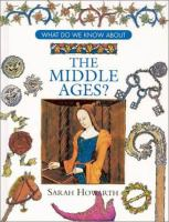 What Do We Know About the Middle Ages?
