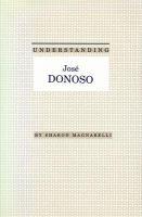 Understanding José Donoso