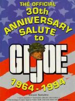 The Official 30th Anniversary Salute to GI Joe, 1964-1994