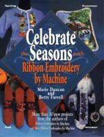Celebrate the Seasons With Ribbon Embroidery by Machine