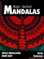 Magic Quilted Mandalas