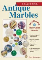 Collecting Antique Marbles Identification & Price Guide