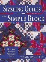 Sizzling Quilts From A Simple Block