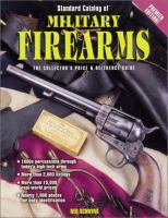 Standard Catalog of Military Firearms, 1870 to the Present