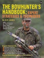 The Bowhunter's Handbook: Expert Strategies & Techniques