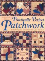 The Essential Guide to Practically Perfect Patchwork